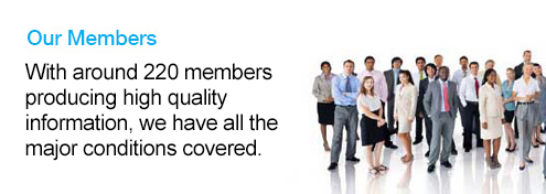 Our members - with around 220 members producing high quality information, we have all the major conditions covered.