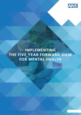 Implementing the Five Year Forward View for Mental Health