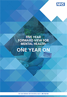 Front cover of the Five Year Forward View Mental health Once Year On