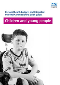 Children and young people: Quick guide about personal health budgets and Integrated Personal Commissioning