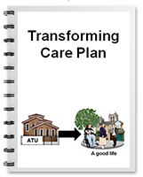 Booklet with picture of an assessment and treatment unit with an arrow to people who are living a good life, and the title 'Transforming care plan'.
